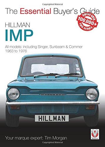 Hillman Imp: All models of the Hillman Imp, Sunbeam Stiletto, Singer Chamois, Hillman Husky & Commer Imp 1963 to 1976 (Essential Buyer's Guide)