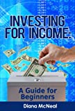 Investing for Income: A Guide for Beginners