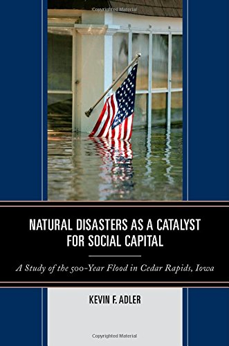 Natural Disasters as a Catalyst for Social Capital: A Study of the 500-Year Flood in Cedar Rapids, - Stores Cedar Rapids In