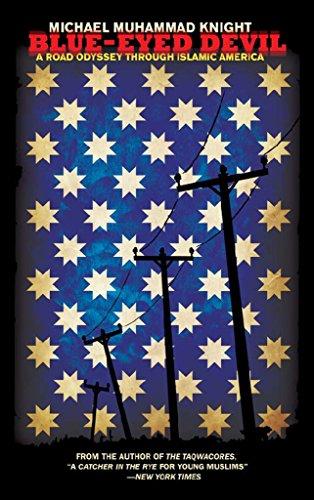 Blue-Eyed Devil: A Road Odyssey Through Islamic America by [Knight, Michael Muhammad]