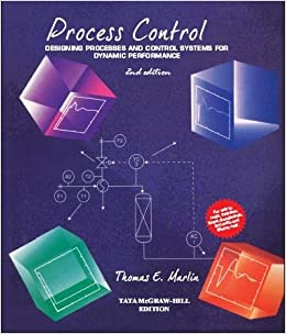 Process Control Designing Processes And Control Systems For Dynamic Performance Thomas Marlin 9781259025594 Amazon Com Books