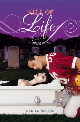 Generation Dead: Kiss of Life (A Generation Dead Novel)