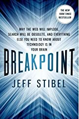 Breakpoint( Why the Web Will Implode Search Will Be Obsolete and Everything Else You Need to Know about Technology Is in Your Br)[BREAKPOINT][Paperback] Paperback