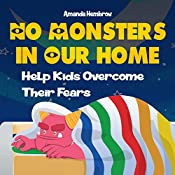No Monsters In Our Home!: Help Kids Overcome Their Fears. Bedtimes Story Fiction Children's Picture Book (Sean 3)