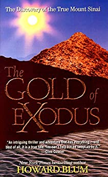 The Gold of Exodus: The Discovery of the True Mount Sinai by [Blum, Howard]