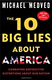 The 10 Big Lies about America, Michael Medved, 0307394077