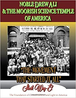 Noble Drew Ali & The Moorish Science Temple of America: The