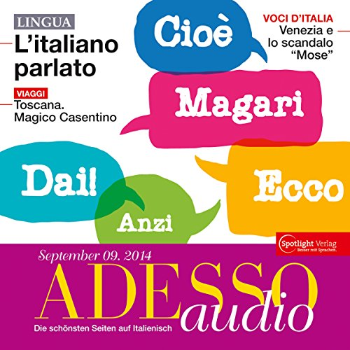 ADESSO audio - L'italiano parlato. 9/2014: Italienisch lernen Audio - Das gesprochene Italienisch