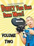 Direct Your Own Damn Movie! Volume 2