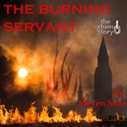 The Burning Servant (The Chain Story Book 14)