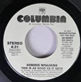 DENIECE WILLIAMS 45 RPM THIS IS AS GOOD AS IT GETS / THIS IS AS GOOD AS IT GETS