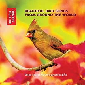 Beautiful Bird Songs from Around the World Audiobook