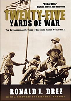 Book Twenty-Five Yards of War: The Extraordinary Courage of Ordinary Men in World War II