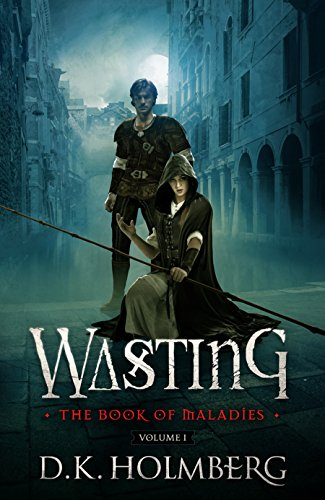 #freebooks – Wasting: The Book of Maladies by D.K. Holmberg