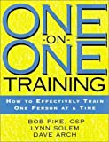 img - for One-on-One Training: How to Effectively Train One Person at a Time by Bob Pike (1999-10-08) book / textbook / text book
