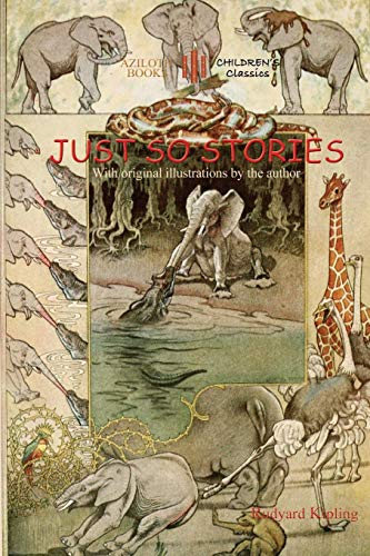 Just So Stories: including 'The Tabu Tale' and 'Ham and the Porcupine' & original illustrations by Rudyard Kipling (
