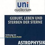 Geburt, Leben und Sterben der Sterne . Fachbereich: Astrophysik (uni auditorium)