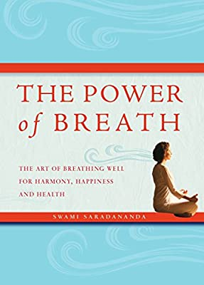The Power of Breath: The Art of Breathing Well for Harmony ...