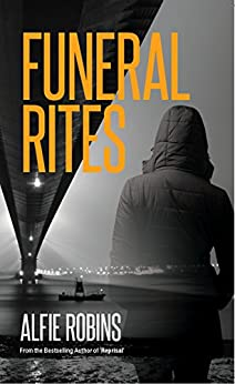 Funeral Rites: A DI Harry Blackburn Novel by [Robins, Alfie]