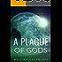 A Plague of Gods