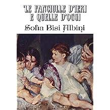 Le fanciulle d'ieri e quelle d'oggi (Italian Edition)