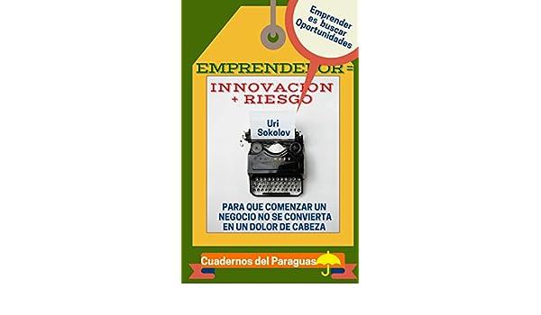 Amazon.com: Hacer&Emprender: Emprendedor es igual a innovación más riesgo (Spanish Edition) eBook: LEO SOCOLOVSKY: Kindle Store
