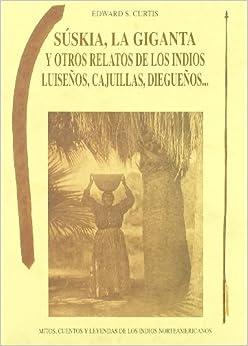 Suskia, La Giganta y Otros Relatos de Los Indios