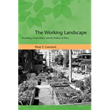 The Working Landscape: Founding, Preservation, and the Politics of Place