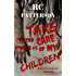 "Psychological Horror: ""Take Care of My Children"" (Psycho Stories)"
