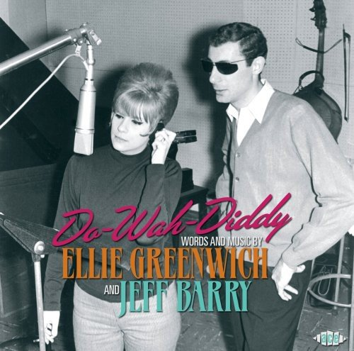 Do-Wah-Diddy: Words And Music By Ellie Greenwich And Jeff Barry by Ace Records UK