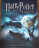 Harry Potter the Exhibition: Official Exhibition Guide