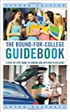 The Bound-for-College Guidebook: A Step-by-Step Guide to Finding and Applying to Colleges by Frank Burtnett (2015-09-21)