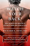 img - for Watch Your Back!: How the Back Pain Industry Is Costing Us More and Giving Us Less_and What You Can Do to Inform and Empower Yourself in Seeking ... Culture and Politics of Health Care Work) book / textbook / text book