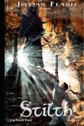 Stilth: Epic Fantasy Adventure (Jonas Flash Chronicles) (Volume 5) pdf