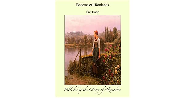 Amazon.com: Bocetos californianos (Spanish Edition) eBook: Bret Harte: Kindle Store