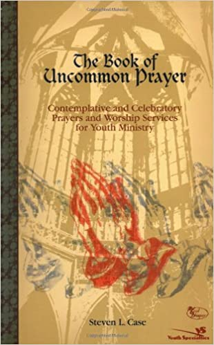 And So It Is: A Book of Uncommon Prayer
