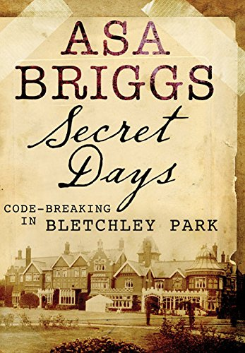 Download Secret Days: Codebreaking in Bletchley Park pdf epub