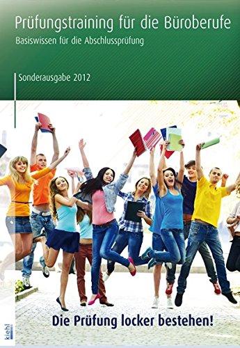 Prüfungstraining für die Büroberufe: Basiswissen für die Abschlussprüfung, Sonderausgabe 2012