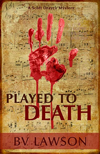 Book: Played to Death - A Scott Drayco Mystery by BV Lawson