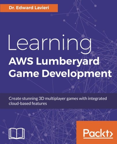 Learning AWS Lumberyard Game Development by Packt Publishing - ebooks Account