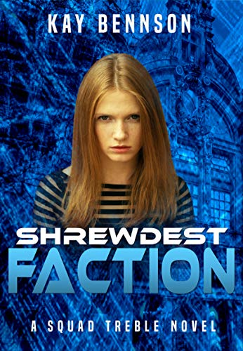 Shrewdest Faction: A Squad Treble Novel by [Bennson, Kay]