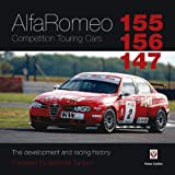 Alfa Romeo 155/156/147 Competition Touring Cars, Peter Collins, 1845843428