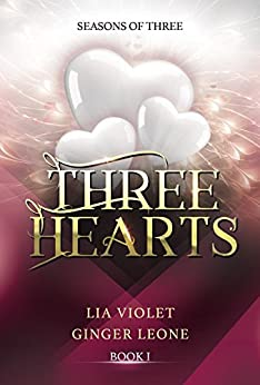 Three Hearts (Seasons of Three Book 1) by [Violet, Lia, Leone, Ginger]