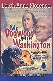 Mr. Dogwood Goes to Washington (Woody: The Kentucky Wiener)