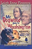 Mr. Dogwood Goes to Washington, Leigh Anne Florence, 0974141755