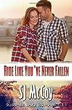 Ride Like You've Never Fallen (Summer Lake) (Volume 11)
