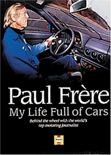 My Life Full of Cars: Behind the Wheel With the World's Top Motoring Journalist