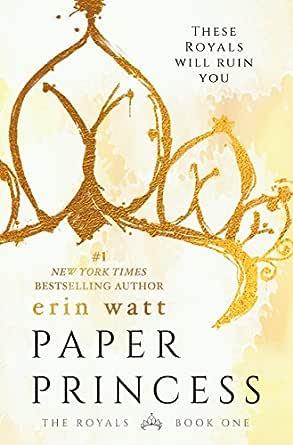 Amazon.com: Paper Princess: A Novel (The Royals Book 1) eBook: Watt, Erin:  Kindle Store