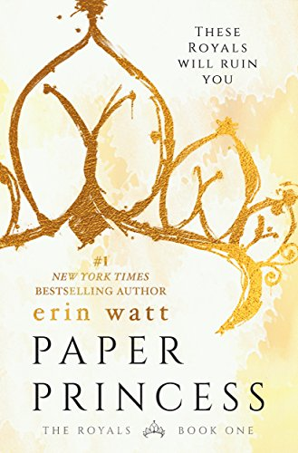 Paper Princess: A Novel (The Royals Book 1) by [Watt, Erin]