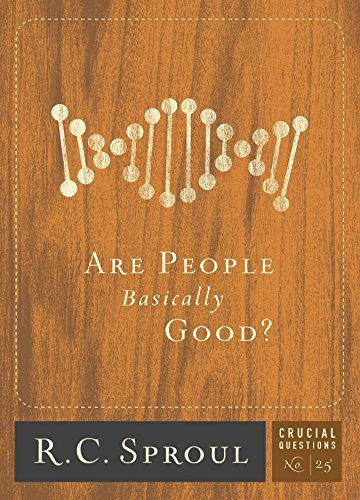 Are People Basically Good? by [Sproul, R.C.]